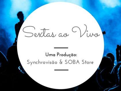 """SOBA Store Junta-se à Organização dos Eventos """"Sextas ao Vivo"""" no Espaço Bahia"""