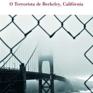 LIVRO- TX O TERRORISTA DE BERKELEY, CALIFORNIA- PEPETELA
