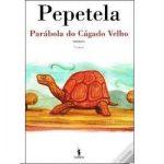 LIVRO- TX PARABOLA DO CAGADO VELHO- PEPETELA