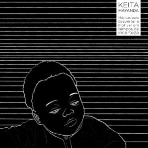 Keita Mayanda – Músicas Para Despertar e Motivar Em Tempos de Incerteza – Capa