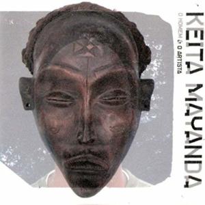 Keita Mayanda – O Homem e o Artista