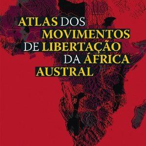 Atlas dos Movimentos de Libertção da África Austral