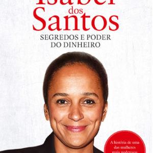 500_9789897412257_isabel_dos_santos_segredos_e_poder_do_dinheiro