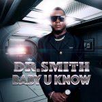 dr smith baby u know