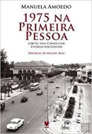 Livro 1975 Na Primeira Pessoa Manuela Amoedo