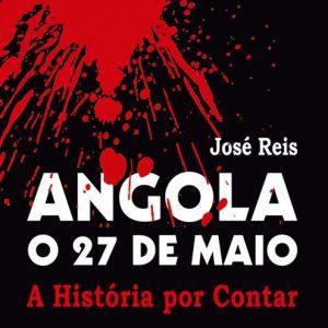 Livro Angola O 27 De Maio José Reis