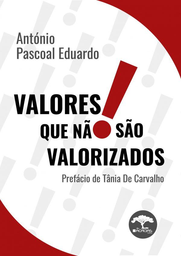 Livro Valores que nao sao valorizados Antonio Pascoal Eduardo