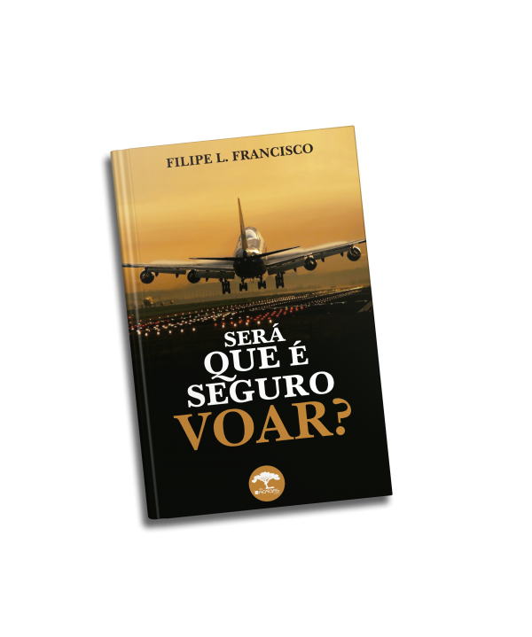 Livro Será que é seguro voar ? Filipe L. Franscisco