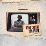 Phay Grand – Pão Burro -Primeira via